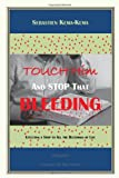 Touch Him and Stop That Bleeding, Sebastien Kema-Kema, 1453563172