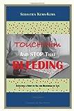 Touch Him and Stop That Bleeding, Sebastien Kema-Kema, 1453563172