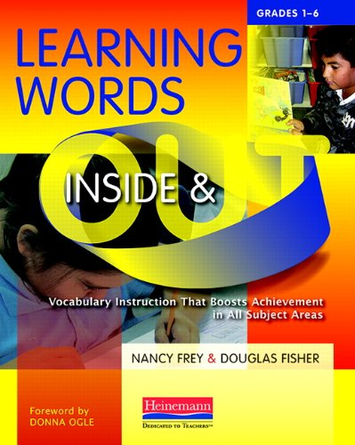 Learning Words Inside and Out, Grades 1-6: Vocabulary Instruction That Boosts Achievement in All Subject Areas