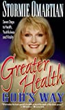 Greater Health God's Way, Stormie Omartian, 1565074440