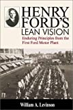 Henry Ford's Lean Vision, Levinson, William A., 1563272601