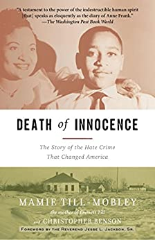 Death of Innocence: The Story of the Hate Crime that Changed America by [Till-Mobley, Mamie, Benson, Christopher]