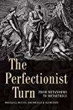 img - for The Perfectionist Turn: From Metanorms to Metaethics book / textbook / text book