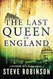 The Last Queen of England, Steve Robinson, 1477818545