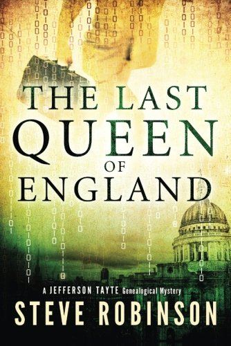 The Last Queen of England (Jefferson Tayte Genealogical Mystery) - Queen Anne Four