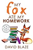 My Fox Ate My Homework (Volume 1)