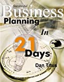 Successful Business Planning in 21 Days, Dan Titus, 1582911126