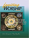 Igniting Worship Series - The Seven Deadly Sins