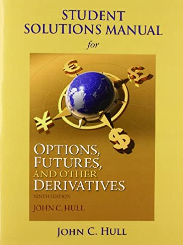student solutions manual for options futures and other derivatives rh amazon com Fluid Mechanics Linear Algebra