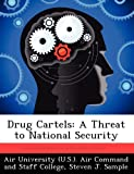img - for Drug Cartels: A Threat to National Security by Sample Steven J. (2012-09-21) Paperback book / textbook / text book