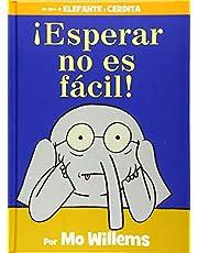 ¡Esperar No Es Fácil! (an Elephant and Piggie Book, Spanish Edition)