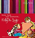 Make, Bake and Celebrate With Polly and Jago 2008 (Annual Series)