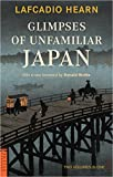 Glimpses of Unfamiliar Japan (Tuttle Classics)