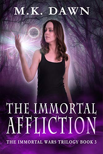 Pdf Thriller The Immortal Affliction: A New Adult Vampire Series (The Immortal Wars Trilogy Book 3)