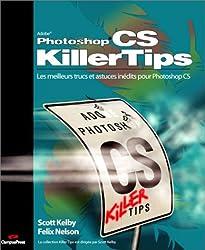 Photoshop CS : Les meilleurs trucs et astuces inédits pour Photoshop CS