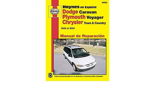 Plymouth Voyager y Chrysler Town & Country Haynes Manual de Reparacion por 1996 al 2002: No incluye informacion especifica para los modelos con ... de ...