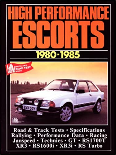 High Performance Escorts 1980-85 (Brooklands Books Road Tests Series): R.M. Clarke: 9781855200845: Amazon.com: Books