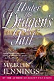 Under the Dragon's Tail, Maureen Jennings, 0312193483