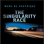 The Singularity Race | Mark de Castrique