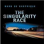 The Singularity Race | Mark de Castrique