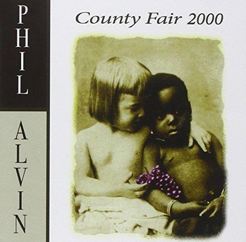 CD : Phil Alvin - County Fair 2000 (United Kingdom - Import, 2PC)