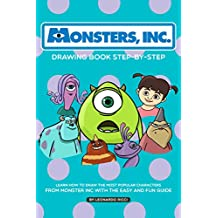 Monster Inc Drawing Book Step-by-Step: Learn How to Draw the Most Popular Characters from Monster Inc with the Easy and Fun Guide