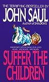 img - for Suffer the Children: A Novel book / textbook / text book