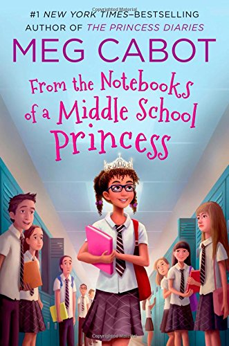 From the Notebooks of a Middle School Princess: Meg Cabot; Read by Kathleen McInerney