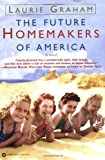 The Future Homemakers of America, Laurie Graham, 0446679364