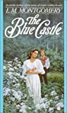 The Blue Castle, L. M. Montgomery, 0553280511