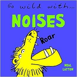 Go Wild With.noises por Neal Layton epub