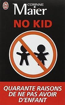 No Kid : Quarante raisons de ne pas avoir d'enfant par Maier
