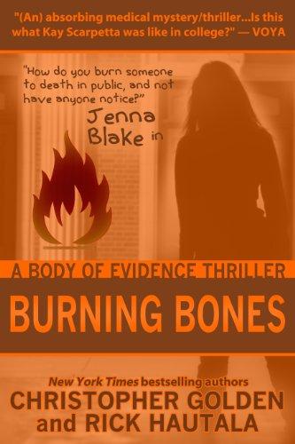 Burning Bones A Jenna Blake Body Of Evidence Thriller Kindle