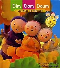 Dim Dam Doum : Les ailes de papillon (1CD audio) par Katherine Roumanoff