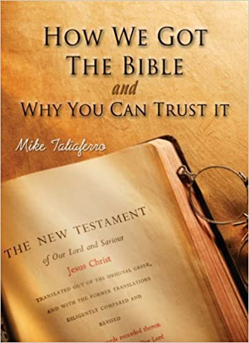 Image result for How We Got the Bible and Why You Can Trust It by Mike Taliaferro