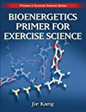 Bioenergetics Primer for Exercise Science (Primers in Exercise Science)
