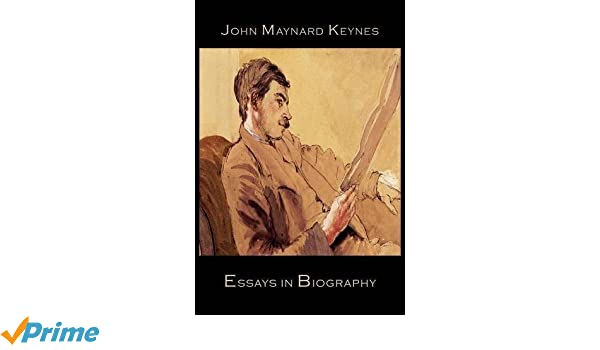 Apply Texas Essays Topics Essays In Biography John Maynard Keynes  Amazoncom Books An Essay On Child Labour also The Kite Runner Essay Thesis Essays In Biography John Maynard Keynes  Amazoncom  Equal Rights Essay
