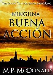 Ninguna Buena Acción (Spanish Edition)