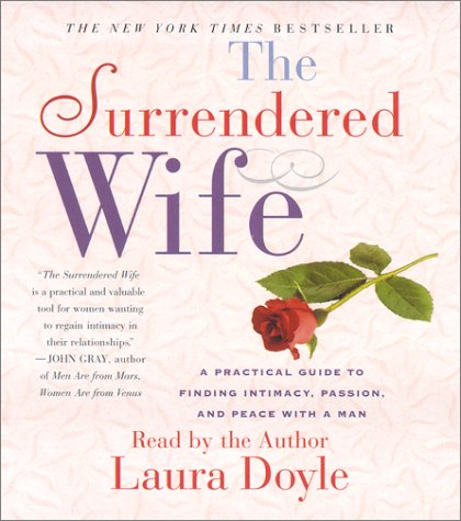 The Surrendered Wife: A Practical Guide To Finding Intimacy, Passion and Peace by Brand: Simon n Schuster Audio
