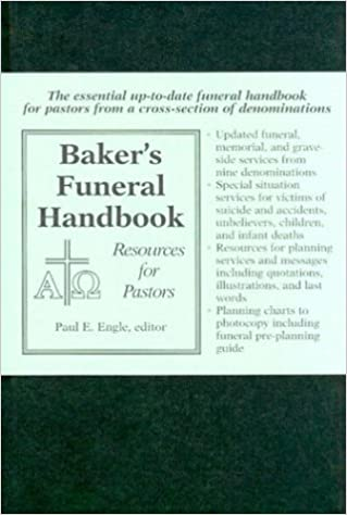 Baker's Funeral Handbook: Resources for Pastors: Paul E