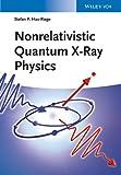 Nonrelativistic Quantum X-Ray Physics