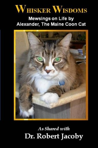 Whisker Wisdoms: Mewsings on Life by Alexander, Maine Coon Cat PDF