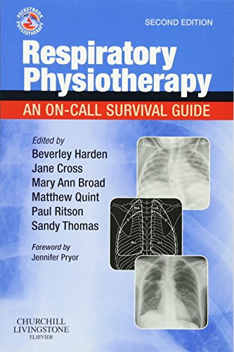 Respiratory Physiotherapy: An On-Call Survival Guide, 2e (Physiotherapy Pocketbooks)