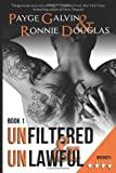 Unfiltered and Unlawful, Payge Galvin and Ronnie Douglas, 1494864681