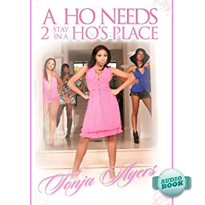 A Ho Needs 2 Stay in a Ho's Place Audiobook