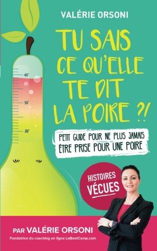 Tu sais ce qu'elle te dit la poire ?! (French Edition)