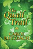 The Quail Trail, Carol Butzbach, 1448950791