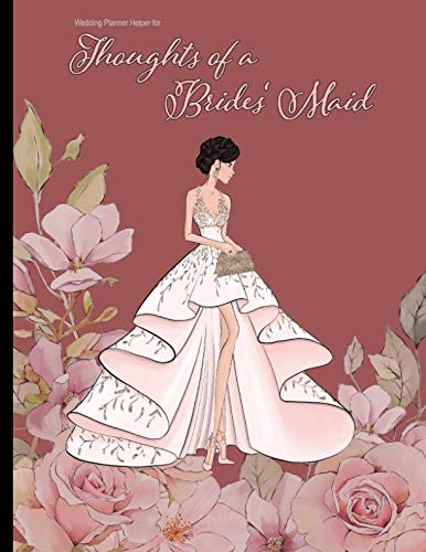 Christian Bachelorette Party Ideas (Wedding Planner Helper for Thoughts of a Brides' Maid: Wedding Planning Notebook For Complete Wedding With Undated Calendar Planner, Checklist, Journal, Note and Ideas: Wedding)