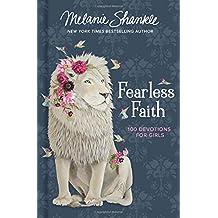 Fearless Faith: 100 Devotions for Girls