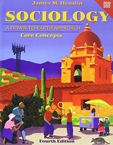 Sociology: A Down to Earth Approach Core Concepts,   Census Update with MySocLab and Pearson eText (4th Edition) (Sociology A Down To Earth Approach Core Concepts)